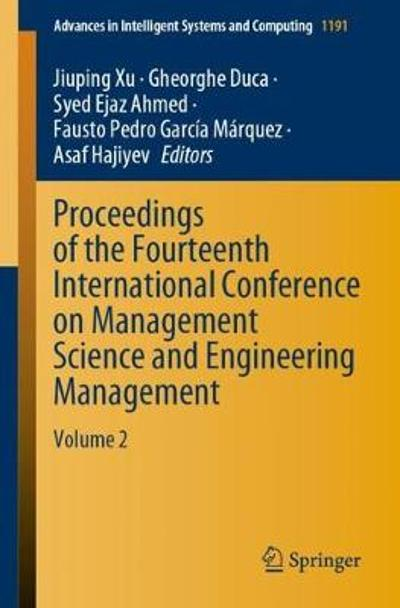 Proceedings of the Fourteenth International Conference on Management Science and Engineering Management - Jiuping Xu
