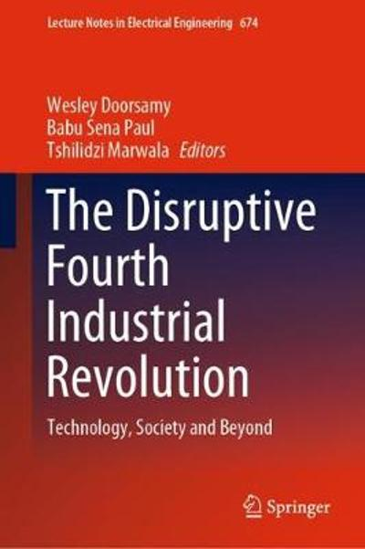 The Disruptive Fourth Industrial Revolution - Wesley Doorsamy