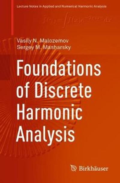 Foundations of Discrete Harmonic Analysis - Vasily N. Malozemov