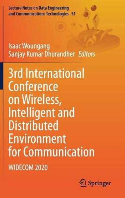 3rd International Conference on Wireless, Intelligent and Distributed Environment for Communication - Isaac Woungang