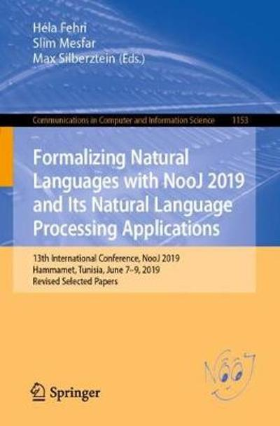 Formalizing Natural Languages with NooJ 2019 and Its Natural Language Processing Applications - Hela Fehri