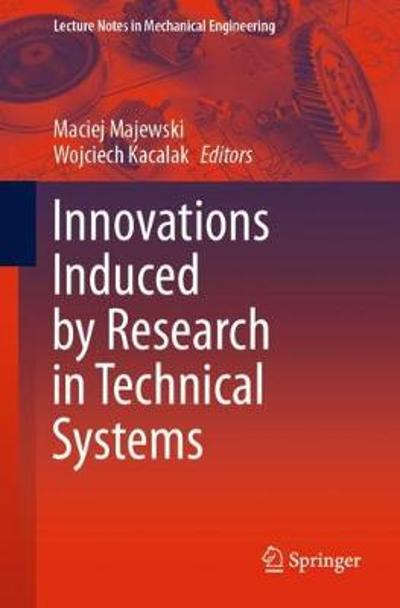 Innovations Induced by Research in Technical Systems - Maciej Majewski