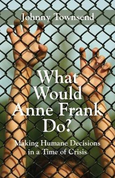 What Would Anne Frank Do? - Johnny Townsend