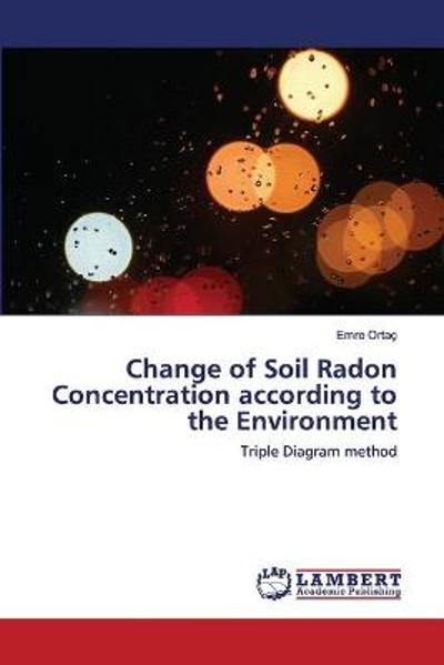 Change of Soil Radon Concentration according to the Environment - Emre Ortac