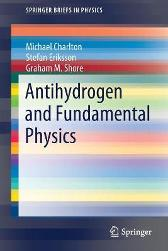 Antihydrogen and Fundamental Physics - Michael Charlton Stefan Eriksson Graham M. Shore
