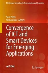 Convergence of ICT and Smart Devices for Emerging Applications - Sara Paiva Suman Paul