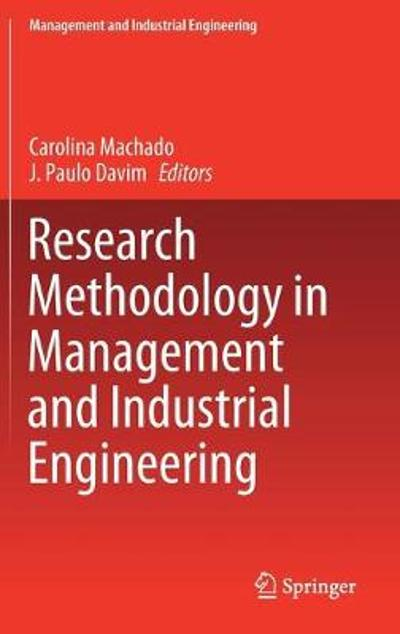 Research Methodology in Management and Industrial Engineering - Carolina Machado