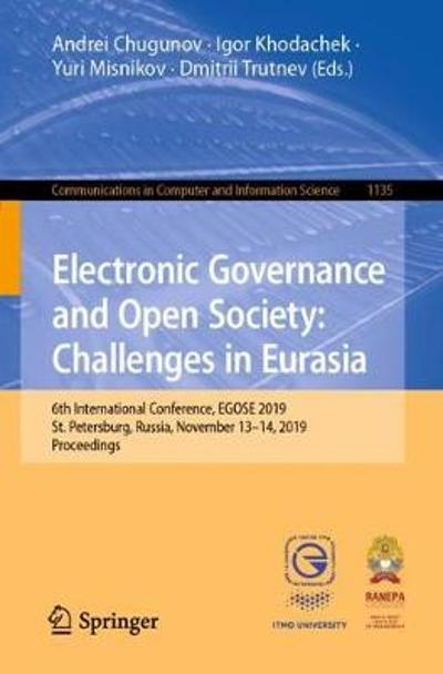 Electronic Governance and Open Society: Challenges in Eurasia - Andrei Chugunov