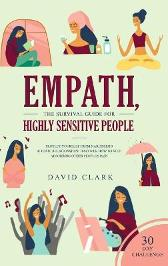 Empath, The Survival Guide for Highly Sensitive People - DAVID CLARK