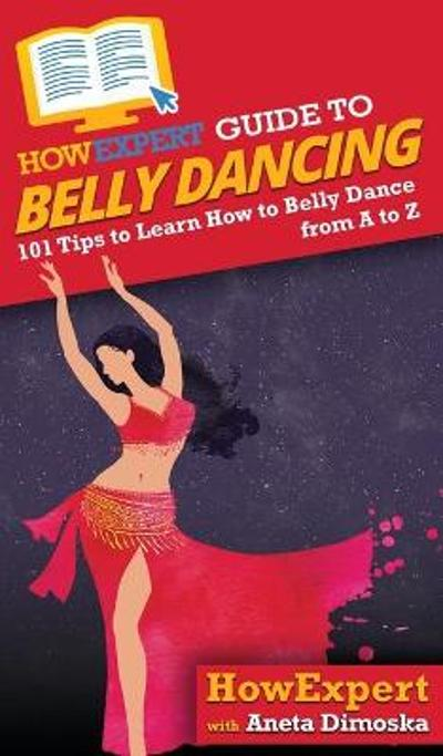 HowExpert Guide to Belly Dancing - Howexpert
