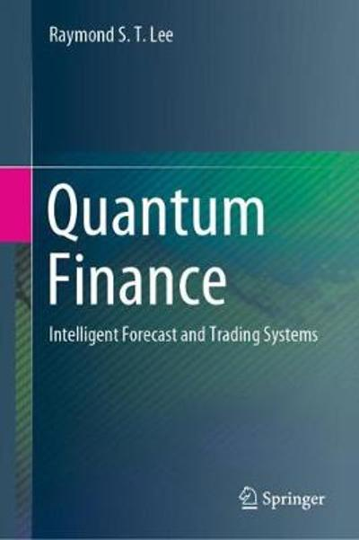 Quantum Finance - Raymond S. T. Lee