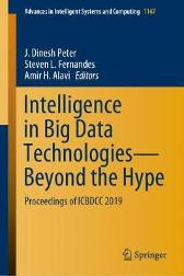 Intelligence in Big Data Technologies-Beyond the Hype - J. Dinesh Peter Steven L. Fernandes Amir H. Alavi