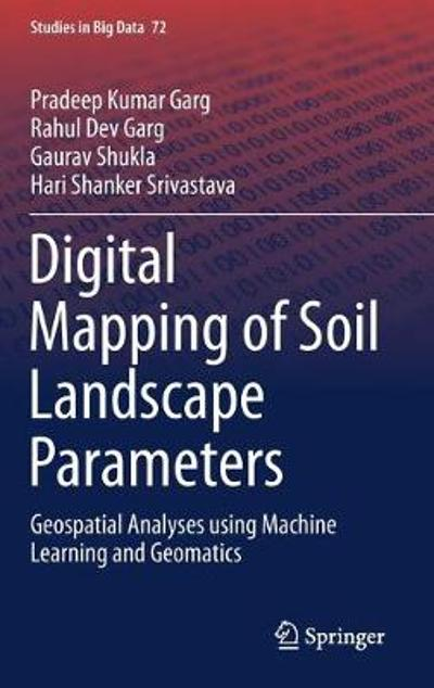Digital Mapping of Soil Landscape Parameters - Pradeep Kumar Garg