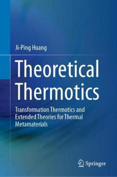 Theoretical Thermotics - Ji-Ping Huang