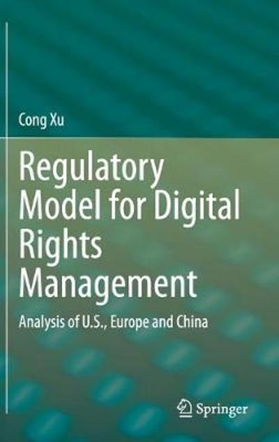 Regulatory Model for Digital Rights Management - Cong Xu