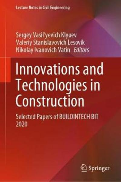 Innovations and Technologies in Construction - Sergey Vasil'yevich Klyuev