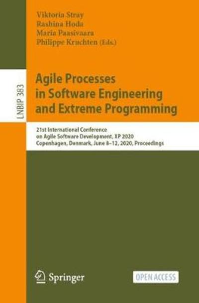 Agile Processes in Software Engineering and Extreme Programming - Viktoria Stray