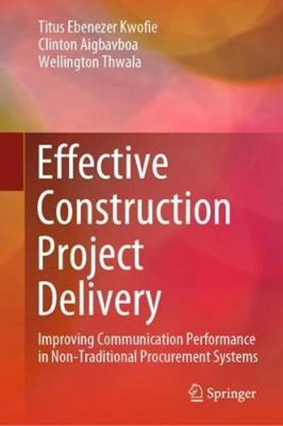 Effective Construction Project Delivery - Titus Ebenezer Kwofie