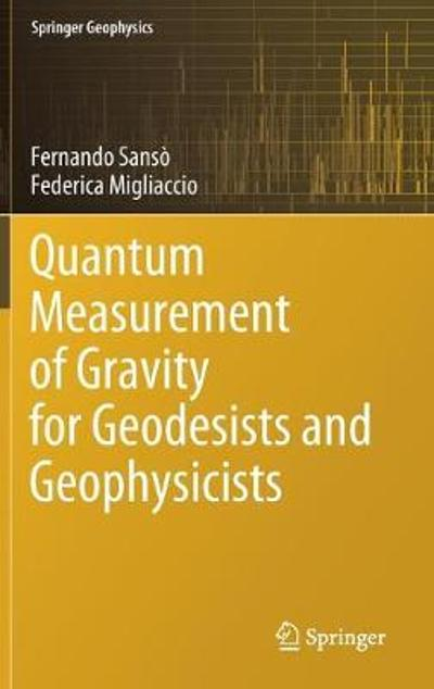 Quantum Measurement of Gravity for Geodesists and Geophysicists - Fernando Sanso