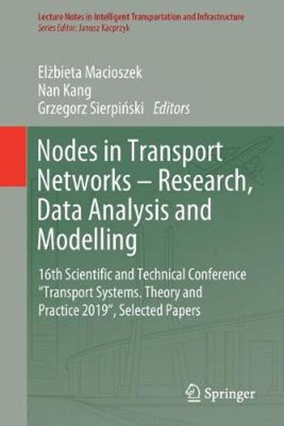 Nodes in Transport Networks - Research, Data Analysis and Modelling - Elzbieta Macioszek