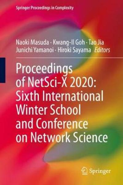 Proceedings of NetSci-X 2020: Sixth International Winter School and Conference on Network Science - Naoki Masuda