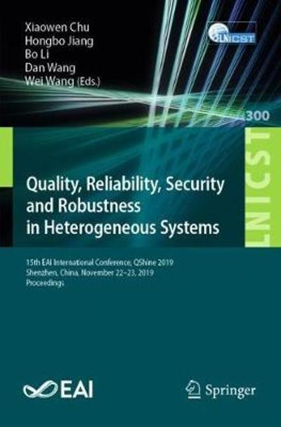 Quality, Reliability, Security and Robustness in Heterogeneous Systems - Xiaowen Chu