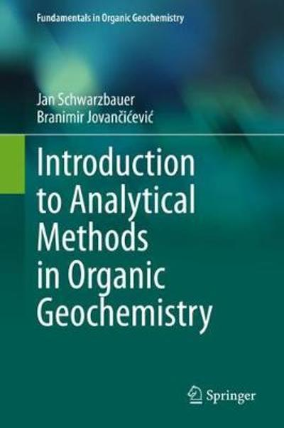 Introduction to Analytical Methods in Organic Geochemistry - Jan Schwarzbauer