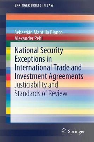 National Security Exceptions in International Trade and Investment Agreements - Sebastian Mantilla Blanco