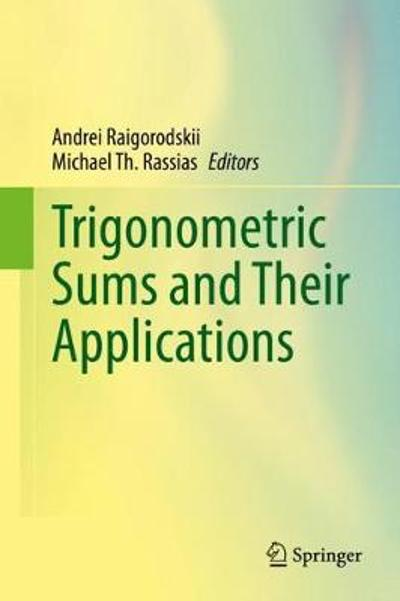 Trigonometric Sums and Their Applications - Andrei Raigorodskii