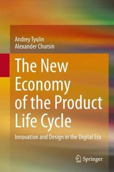 The New Economy of the Product Life Cycle - Andrey Tyulin