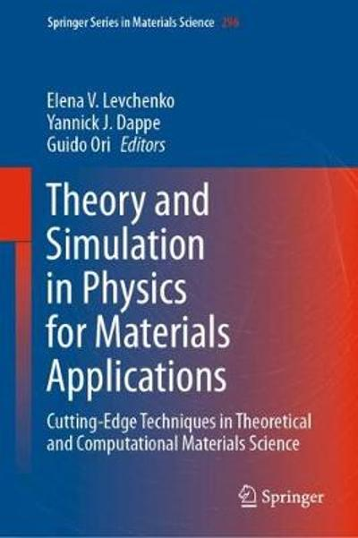 Theory and Simulation in Physics for Materials Applications - Elena V. Levchenko