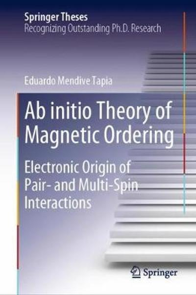 Ab initio Theory of Magnetic Ordering - Eduardo Mendive Tapia
