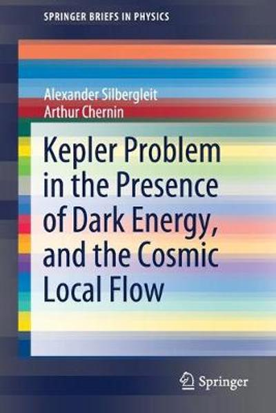 Kepler Problem in the Presence of Dark Energy, and the Cosmic Local Flow - Alexander Silbergleit