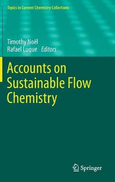 Accounts on Sustainable Flow Chemistry - Timothy Noel