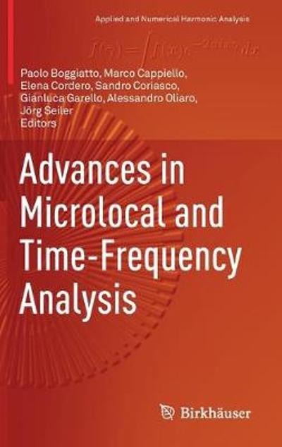 Advances in Microlocal and Time-Frequency Analysis - Paolo Boggiatto