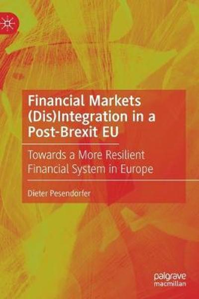 Financial Markets (Dis)Integration in a Post-Brexit EU - Dieter Pesendorfer