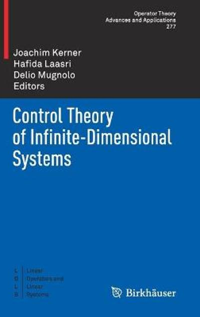 Control Theory of Infinite-Dimensional Systems - Joachim Kerner