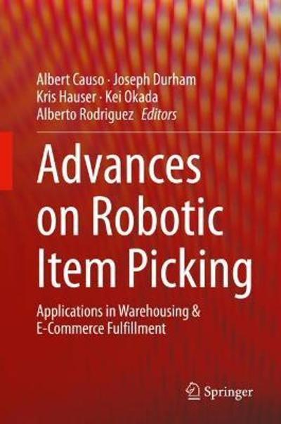 Advances on Robotic Item Picking - Albert Causo