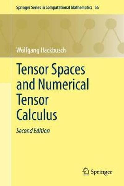 Tensor Spaces and Numerical Tensor Calculus - Wolfgang Hackbusch