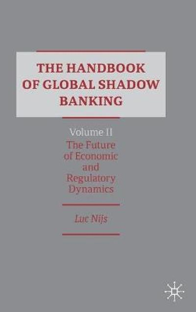 The Handbook of Global Shadow Banking, Volume II - Luc Nijs