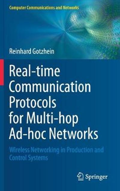 Real-time Communication Protocols for Multi-hop Ad-hoc Networks - Reinhard Gotzhein