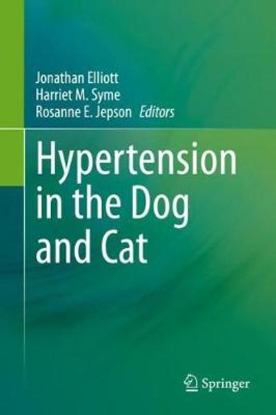 Hypertension in the Dog and Cat - Jonathan Elliott