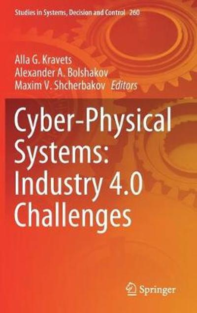 Cyber-Physical Systems: Industry 4.0 Challenges - Alla G. Kravets
