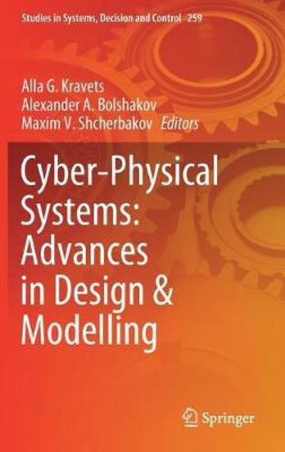 Cyber-Physical Systems: Advances in Design & Modelling - Alla G. Kravets