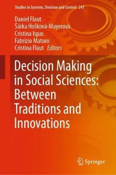 Decision Making in Social Sciences: Between Traditions and Innovations - Daniel Flaut