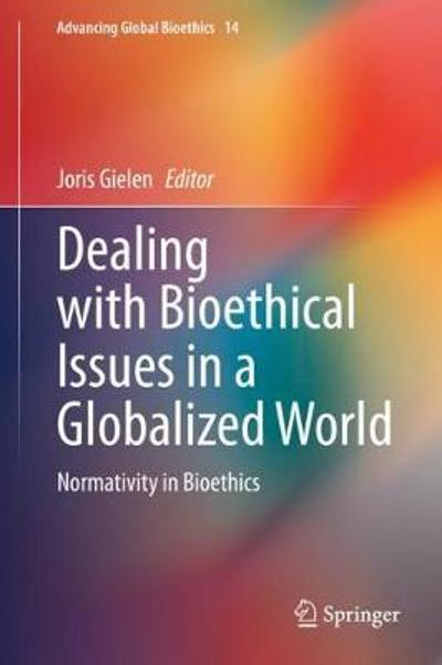 Dealing with Bioethical Issues in a Globalized World - Joris Gielen