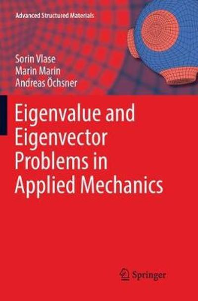 Eigenvalue and Eigenvector Problems in Applied Mechanics - Sorin Vlase