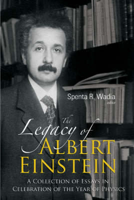 The Legacy of Albert Einstein - Spenta R. Wadia