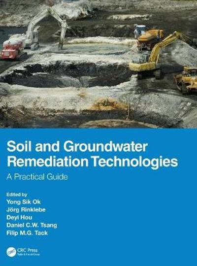 Soil and Groundwater Remediation Technologies - Yong Sik Ok