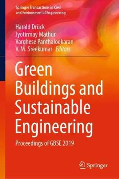Green Buildings and Sustainable Engineering - Harald Druck
